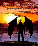 Jason M. Dragonblood - 2: Drachenflügel und ein Versprechen