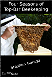 Four Seasons of Top-Bar Beekeeping (English Edition)