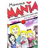 BY Sampson, Amy Jewett ( Author ) [ MAMMA MANIA: MANAGING THE CRAZE OF 0-5-YEAR-OLDS ] Jun-2009 [ Paperback ]