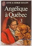Angelique a quebec tome 3