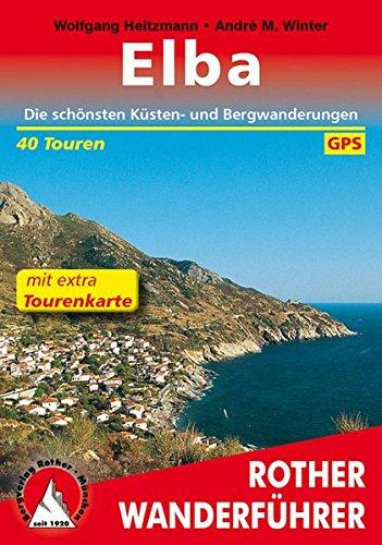 Elba: Die schönsten Küsten- und Bergwanderungen. 40 Touren. Mit extra Tourenkarte. Mit GPS-Tracks (Rother Wanderführer)