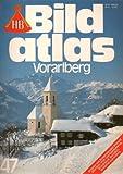 Bild-Atlas 47 - Vorarlberg - HB-Verlagsgesellschaft