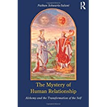 The Mystery of Human Relationship: Alchemy and the Transformation of the Self