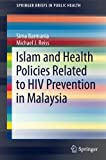 Islam and Health Policies Related to HIV Prevention in Malaysia (SpringerBriefs in Pu...