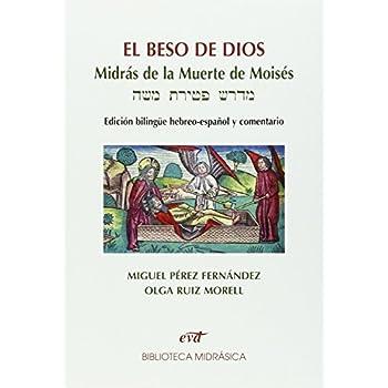El beso de Dios: Midrás de la muerte de moisés. edición bilingüe hebreo-español y comentario