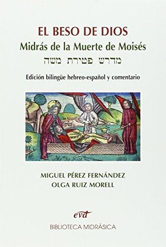 El beso de Dios: Midrás de la muerte de moisés. edición bilingüe hebreo-español y comentario (Asociación bíblica española)