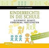 Kinderrechte in die Schule: Gleichheit, Schutz, Förderung, Partizipation. Praxismaterialien für die Sekundarstufe I - Rosemarie Portmann