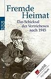 Fremde Heimat: Das Schicksal der Vertriebenen nach 1945 (das Buch zur Fernsehserie) (German Edition)
