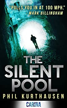 The Silent Pool (Erasmus Jones series Book 1) by [Kurthausen, Phil]