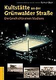 Kultstätte an der Grünwalder Straße. Die Geschichte eines Stadions