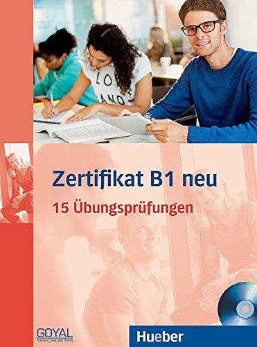 Zertifikat B1 Neu 15 Ubungsprufungen + CD