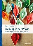 Training in der Praxis: Trainerkompetenz auf den Punkt gebracht
