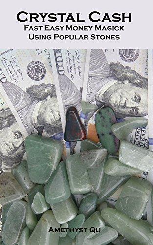 Crystal Cash: Fast Easy Money Magick Using Popular Stones (Exploring Crystal Magic Book 1) (English Edition)