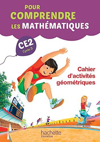 Pour comprendre les mathématiques CE2 - Cahier d'activités géométriques - Ed. 2015 par Paul Bramand, Antoine Vargas, Daniel Peynichou, Eric Lafont, Claude Maurin, Natacha Bramand