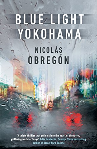 Blue Light Yokohama (Inspector Iwata Book 1) (English Edition) por Nicolás Obregón