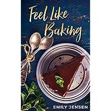 Feel Like Baking (English Edition)