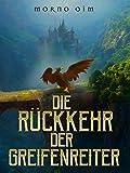 Die Rückkehr der Greifenreiter: Fantasy-Roman