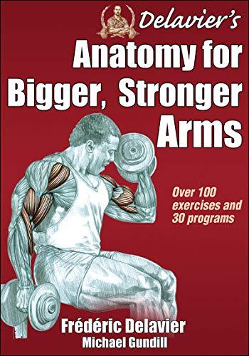 Delavier's Anatomy for Bigger, Stronger Arms por Frederic Delavier