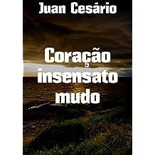 Coração insensato mudo (Portuguese Edition)