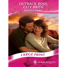 Outback Boss, City Bride (Mills & Boon Largeprint Romance) by Jessica Hart (2008-01-04)