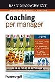 Scarica Libro Coaching per manager Per ottenere il meglio da se stessi Per aiutare i team ad essere piu produttivi Per insegnare alle persone a essere piu autonome (PDF,EPUB,MOBI) Online Italiano Gratis