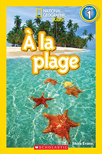National Geographic Kids: ? La Plage (Niveau 1) par Shira Evans