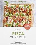 : Pizza ohne Reue - Gesund & einfach