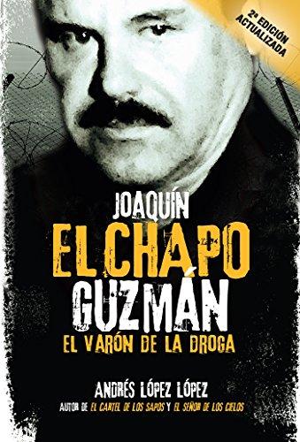 JoaquinEl Chapo Guzman: El Varon de la Droga