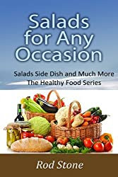 Salads for Any Occasion: Salads can be Much More Than Just a Side Dish (Healthy Food Series Book 5) (English Edition)