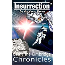 The Catherine Kimbridge Chronicles #6, Insurrection (English Edition)