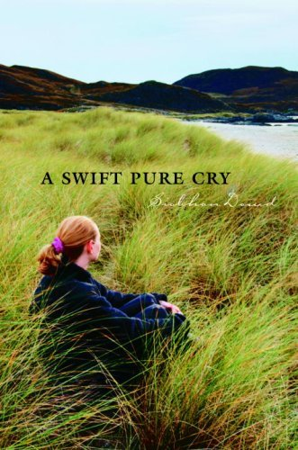 A Swift Pure Cry by Siobhan Dowd (2007-04-10)