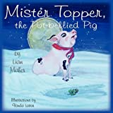 Mr. Topper, the Potbellied Pig by Liam Maher (2010-09-30)