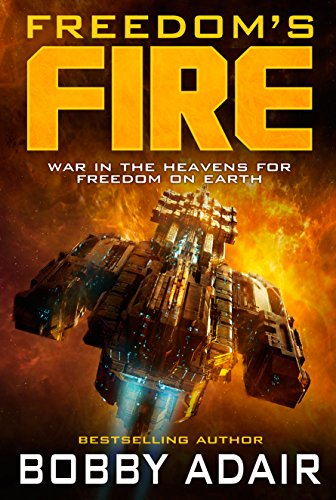Freedom's Fire by Bobby Adair