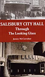 Salisbury City Hall - Through The Looking Glass (English Edition)