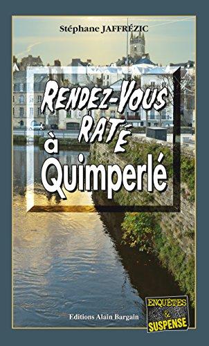Rendez-vous raté à Quimperlé: Un polar réaliste et palpitant (Enquêtes & Suspense) (French Edition)