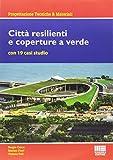 Città resilienti e coperture a verde