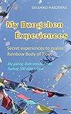 My Dzogchen Experiences: Secret experiences to realize Rainbow Body of Tibet