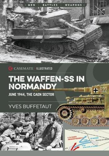 The Waffen-SS in Normandy. June 1944: The Caen Sector (Casemate Illustrated) por Yves Buffetaut
