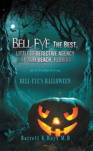 Bell-Eye, the Best, Littlest Detective Agency in Palm Beach, Florida: Bell-Eye's Halloween (English Edition)