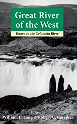 Great River of the West: Essays on the Columbia River (Weyerhaeuser Environmental Books (Paperback)) (2000-01-01)