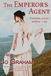The Emperor's Agent by Jo Graham (2013-08-15)