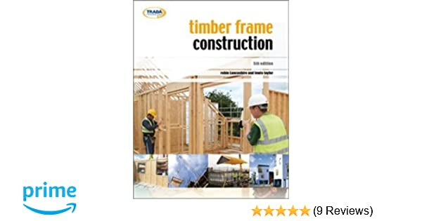 Timber Frame Construction (5th Edition): Amazon.co.uk: Robin ...