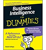 [(Business Intelligence For Dummies)] [ By (author) Alan R. Simon, By (author) Swain Scheps ] [January, 2008]