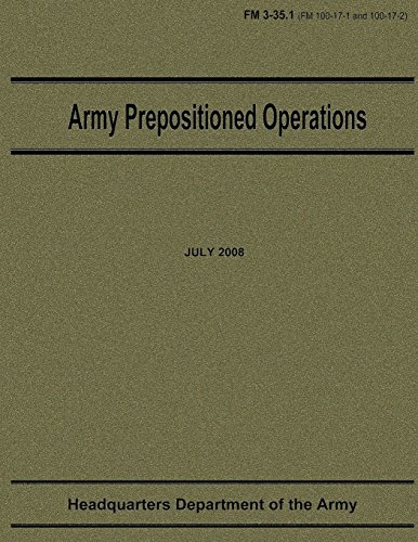 Army Prepositioned Operations (FM 3-35.1)