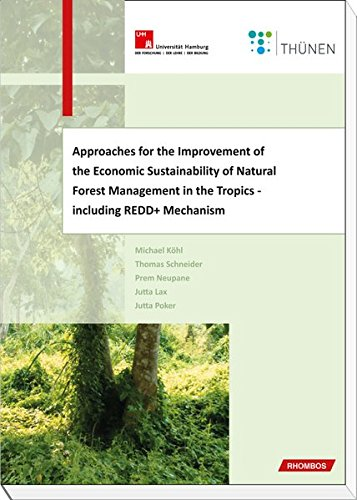 Approaches for the Improvement of the Economic Sustainability of Natural Forest Management in the Tropics - including REDD+ Mechanism