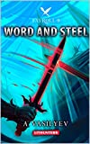 Word and Steel (Epic LitRPG Adventure - Book 9) (Fayroll) (English Edition)