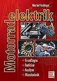 Motorradelektrik: Grundlagen - Funktion - Analyse - Messtechnik