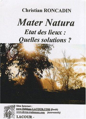 Mater Natura : Etat des lieux, quelles solutions ?