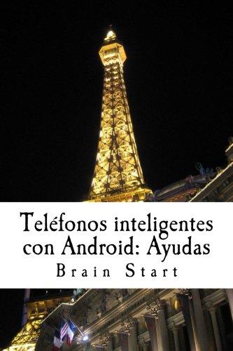 Teléfonos inteligentes con Android: Ayudas: Un libro para comenzar con su teléfono