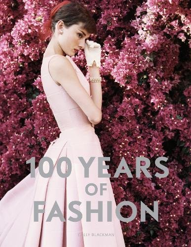 100 Years of fashion par Cally Blackman